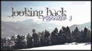 Frankie J - Looking Back [Requested]