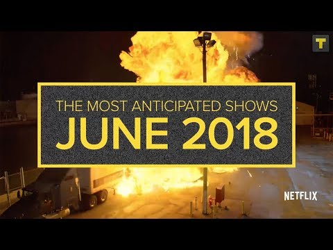 TV Time's Anticipation Report for June 2018