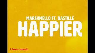 1 hour music: Happier by Marshmello ft. Bastille