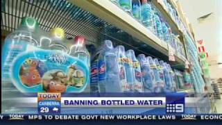 Channel 9: The Today Show - Banning Bottled Water