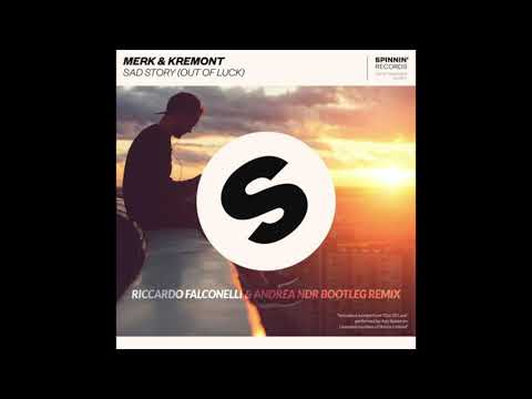 Merk & Kremont   Sad Story Riccardo Falconelli & Andrea NDR Bootleg Remix