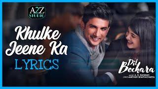 Download lagu Khulke Jeene ka LYRICS   Dil Bechara   Sushant Singh   Arijit Singh, A R Rahman   Official Full Song