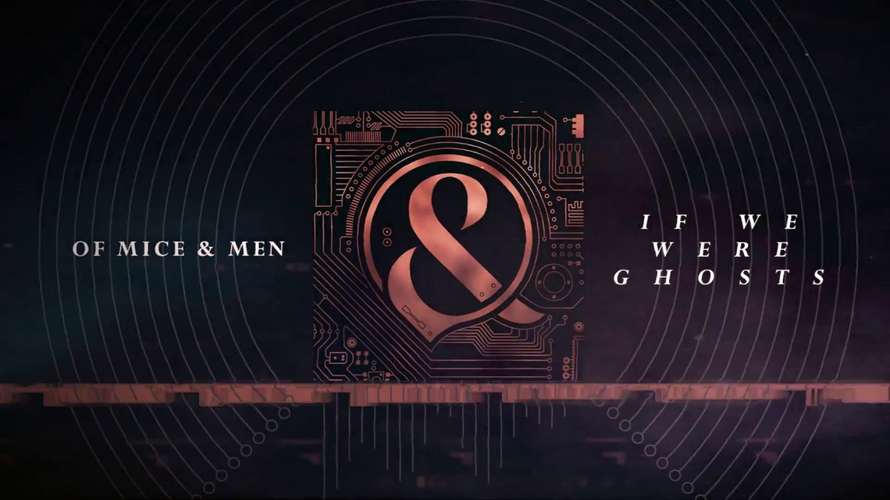 Of Mice & Men - If We Were Ghosts
