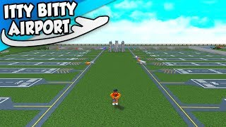 MAXING OUR AIRPORT OUT in Roblox Itty Bitty Airport - #6