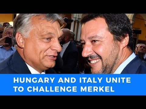 Hungary and Italy unite to challenge Merkel's neoliberal rule over Europe
