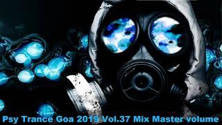 Psy Trance Goa 2019 Vol 37 Mix Master volume