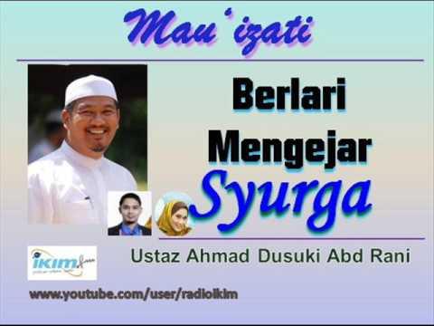 Ustaz Ahmad Dusuki Abd Rani - Berlari Mengejar Syurga