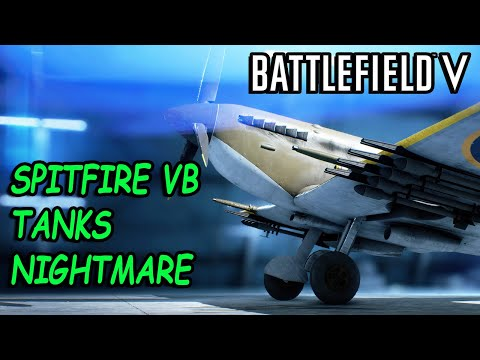 """Battlefield V Spitfire MK VB Tanks Nightmare """"They call me a Cheater"""" thumbnail"""