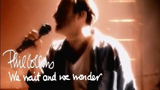 Phil Collins - We Wait And We Wonder (Official Music Video)