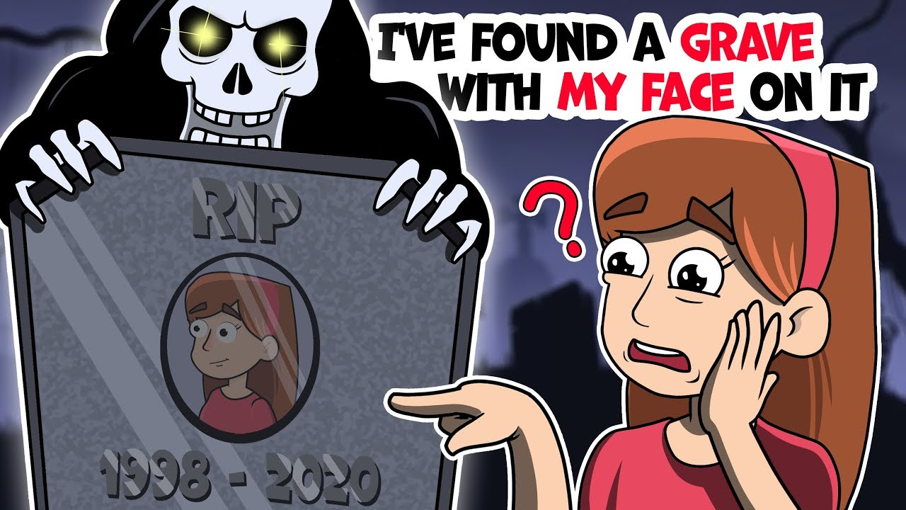 I've found a grave with my face on it