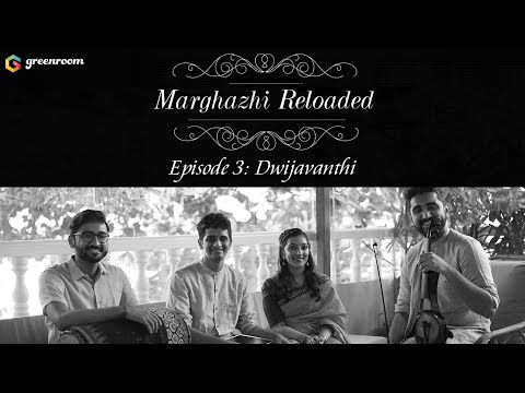 Marghazhi Reloaded Episode 3 - Dwijavanthi ft. Mahesh Raghvan, Sharanya Srinivas, Shravan & Akshay
