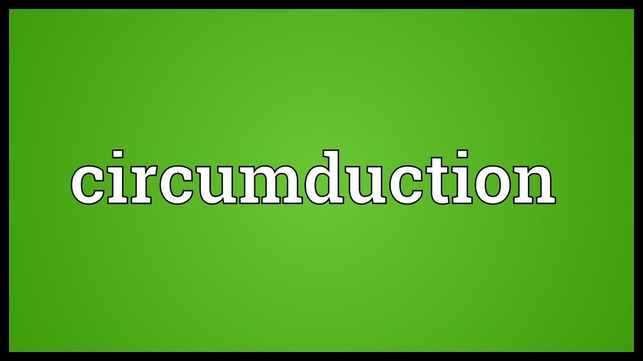 Circumduction Meaning - YouTube