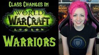 Warrior Changes in 7.0 | Legion Class Series