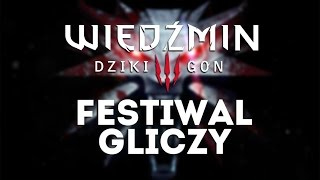 Wiedźmin 3 - Festiwal Gliczy
