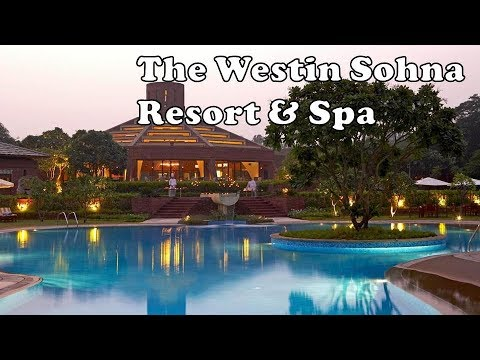 Best Weekend Getaway from Delhi - If you want to relax | The Westin Sohna Resort and Spa