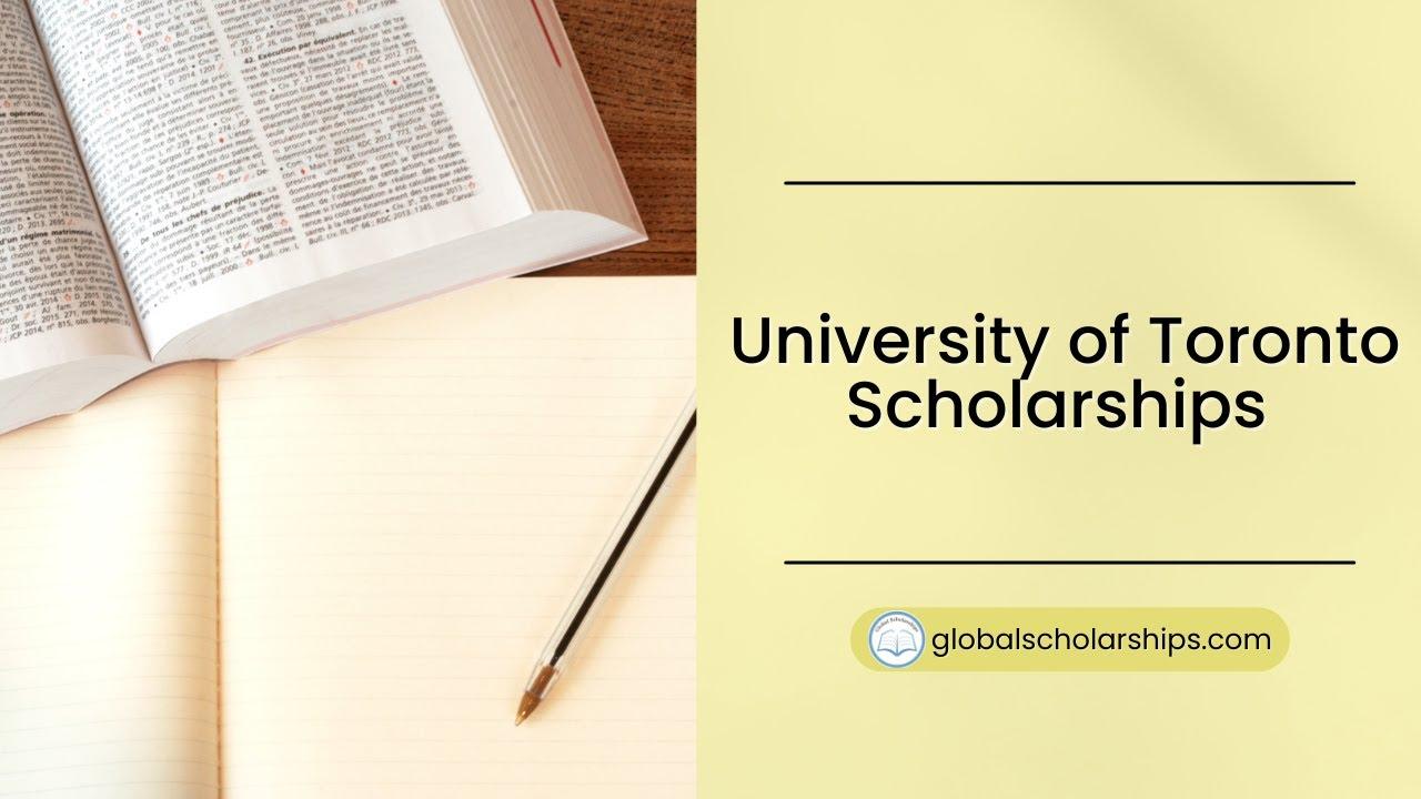University of Toronto Scholarships 2019 (Fully Funded