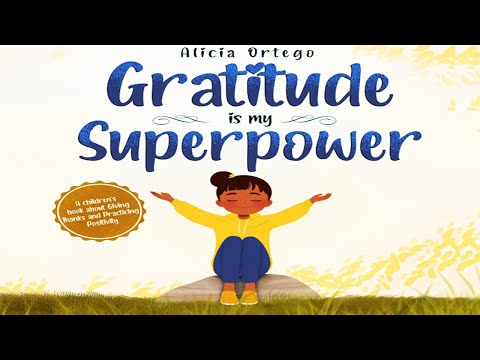 Gratitude is My Superpower (Read Aloud) by Alicia Ortego | Kids Books Read Aloud | Children's Books