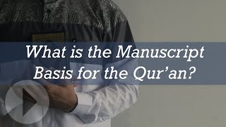 What is the Manuscript Basis for the Qur'an - Jay Smith