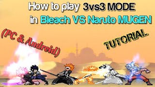 How to play 3vs3 MODE in Bleach VS Naruto MUGEN (PC & Android) - TUTORIAL