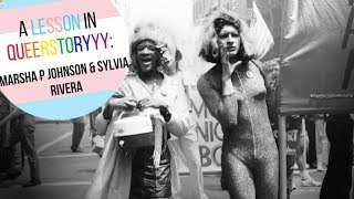 A Lesson In Queerstory: Marsha P Johnson And Sylvia Rivera | Peter Christian