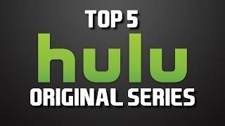 Top 5 Best Hulu Original Series to Watch Now!