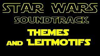Star Wars Music: Themes and Leitmotifs