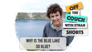 Why is the Blue Lake So Blue?   Off the Couch with Ethan Shorts
