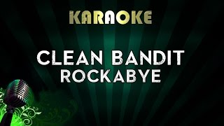 Clean Bandit - Rockabye ft. Sean Paul & Anne-Marie | LOWER Key Karaoke Instrumental Lyrics