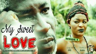 My Sweet Love Season 4    -  2016 Latest  Nigerian Nollywood Movie