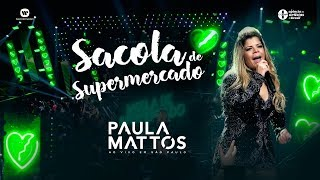 Paula Mattos - Sacola de Supermercado (DVD Ao Vivo em São Paulo)