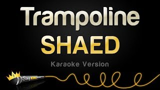 SHAED - Trampoline (Karaoke Version)