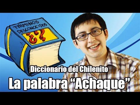"""Diccionario del Chilenito - La palabra """"Achaque"""""""