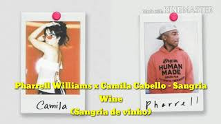 Baixar Tradução (PT) Pharrell Williams x Camila Cabello - Sangria Wine!