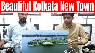 Pakistani Reaction To | Kolkata New Town | One Of The Most Develop Place In INDIA (2019) | REACTION