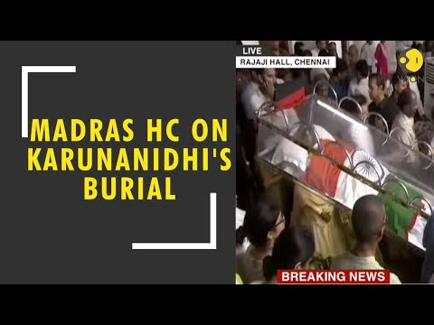 Madras HC dictating order challenging denial of land for Karunanidhi's burial