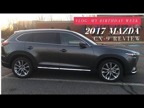 2017 Mazda CX-9 Review - Vlog: My Birthday Week