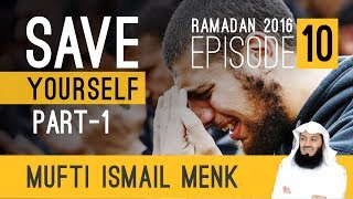 Mufti Menk - Ramadan 2016 - Save Yourself Series - Episode 10