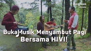 Video Menyambut Pagi Hari bareng HIVI | BukaMusik download MP3, 3GP, MP4, WEBM, AVI, FLV Juli 2018