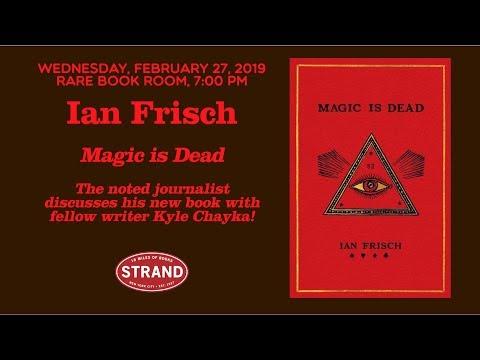 Ian Frisch | Magic Is Dead
