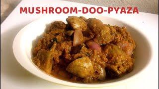 Mushroom-Do-Pyaza - Onion & Mushroom