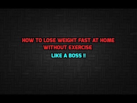 How To Lose Weight Fast At Home Without Exercise LIKE A BOSS !!