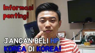 Download Video JANGAN BELI HP KOREA DI KOREA! (Feat. Note 8) MP3 3GP MP4