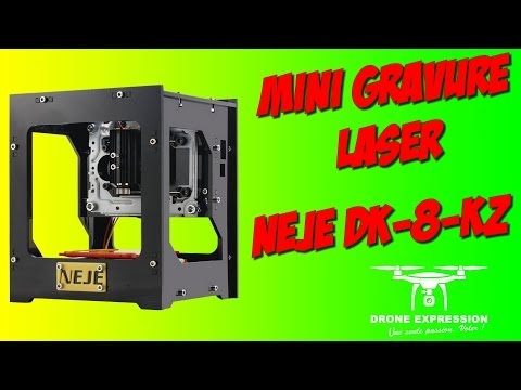 PRESENTATION UNBOXING REVIEW FRENCH GRAVURE LASER NEJE DK-8-KZ 1000mW GEARBEST DRONE EXPRESSION