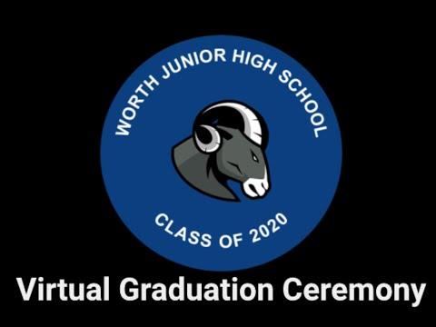 Worth Junior High School 2020 Virtual Graduation Ceremony