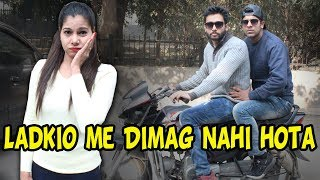 Ladkio Me Dimag Nahi Hota|Proof Is here|