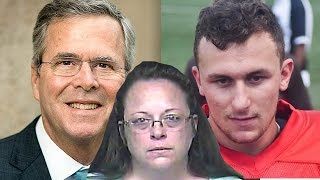 Kim Davis Fails, Johnny Manziel Troubles and Jeb Bush Weak, Weak, Weak