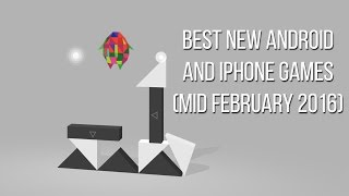 Best new Android and iPhone games (Mid February 2016)