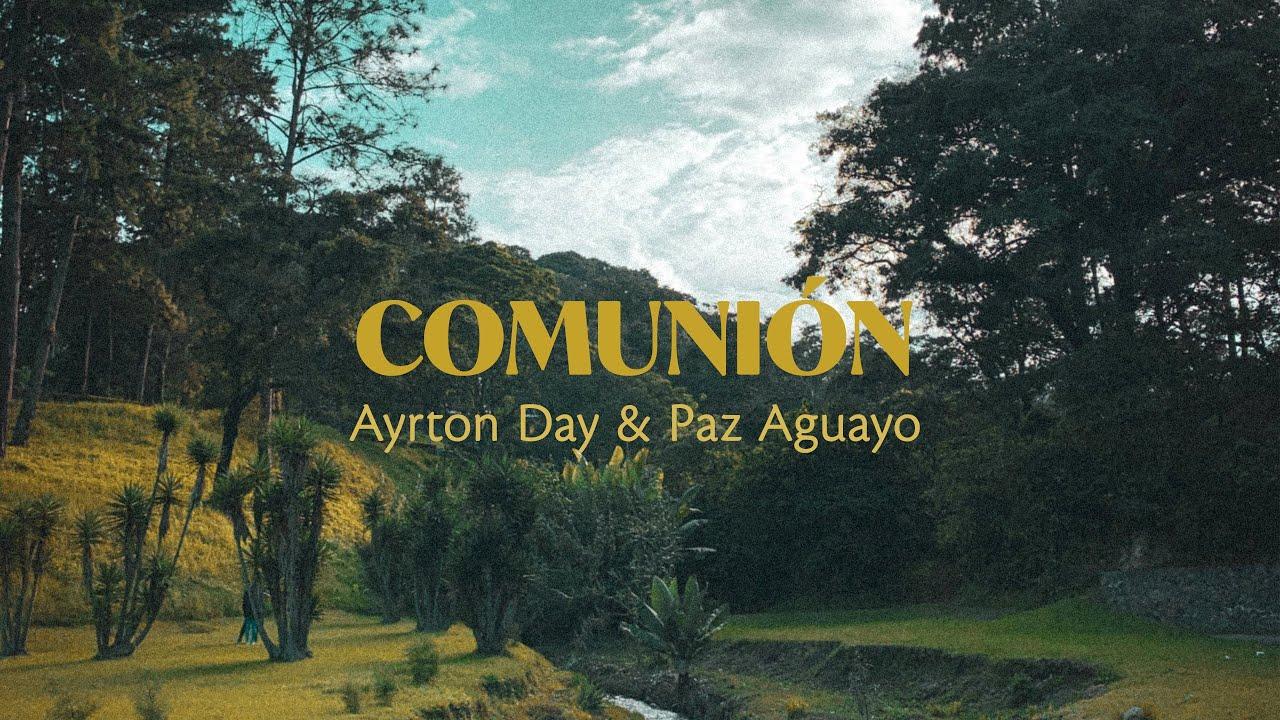 Ayrton Day & Paz Aguayo - Comunión (Maverick City Music - Communion en español)