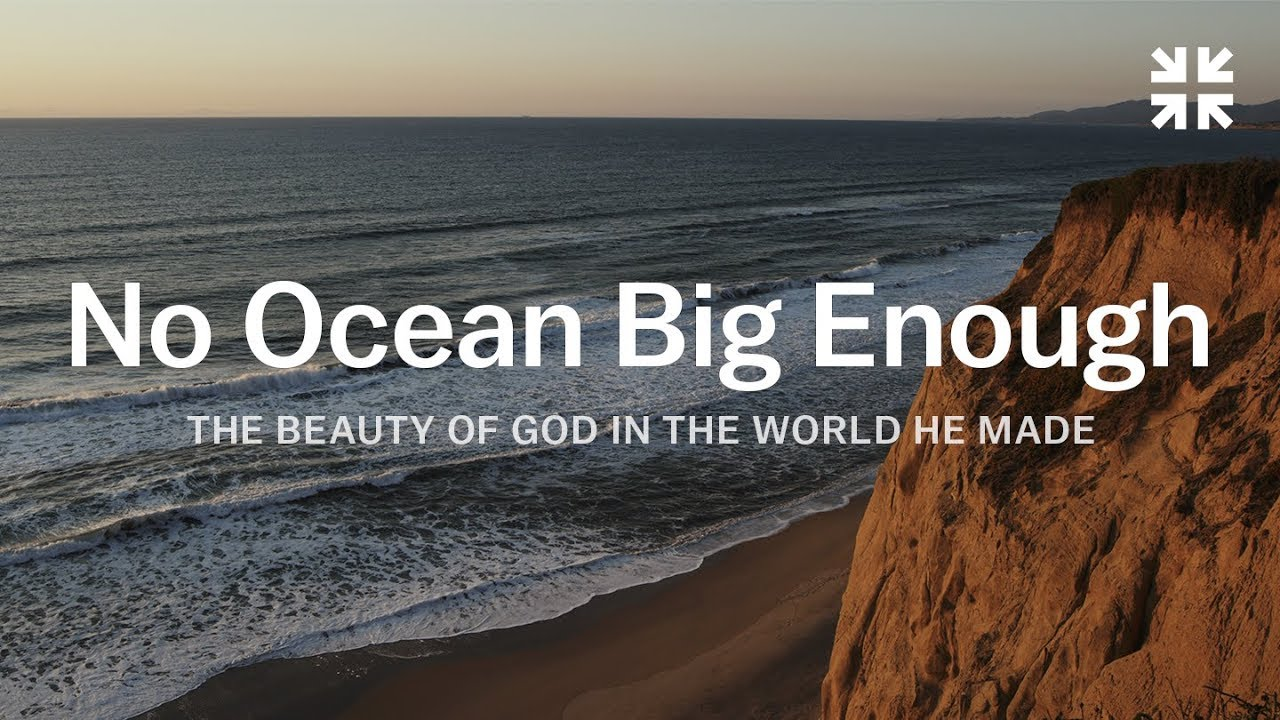 No Ocean Big Enough: The Beauty of God in the World He Made – John Piper
