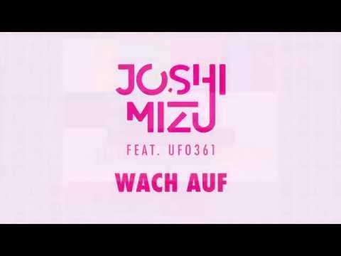 JOSHI MIZU feat UFO361 - WACH AUF (Audio)